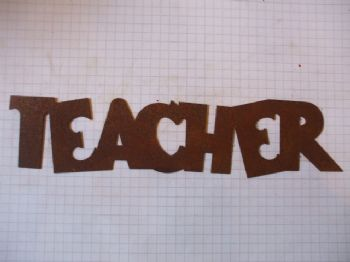 Rusty Tin 'TEACHER' Sign Plaque